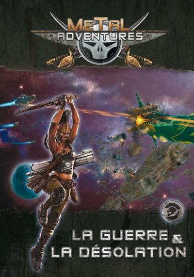 Metal Adventure: La Guerre et la Désolation