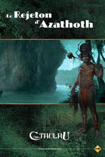 Le Rejeton d'Azatoth (la campagne)