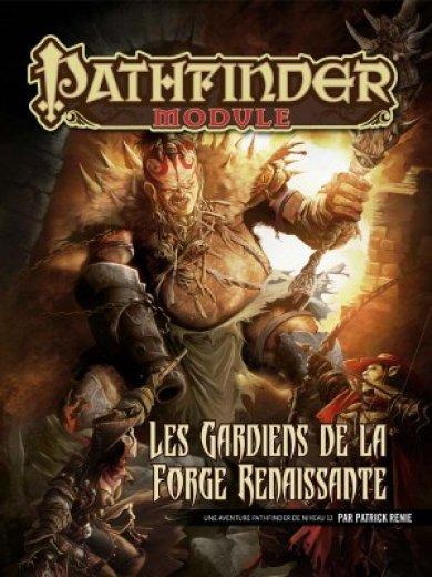 Les Gardiens de la forge renaissante (Pathfinder)