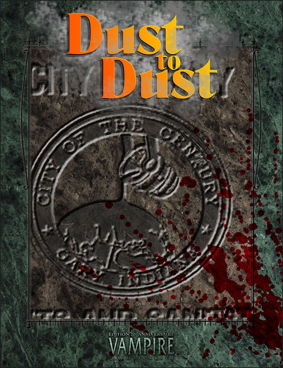 Dust to dust (Vampire La Mascarade Edition 20ème anniversaire)
