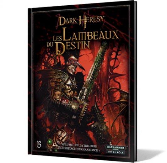 Dark Heresy - Trilogie L'Héritage des Haarlock - vol.1 Les Lambeaux du Destin