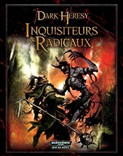 Dark Heresy - Inquisiteurs & radicaux