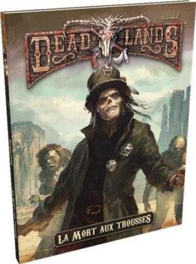 Deadlands: La Mort Aux Trousses